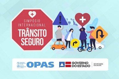 OPAS/OMS e Sesab promovem simpósio internacional sobre estratégias necessárias para um trânsito seguro na Bahia